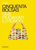 Cinquenta bolsas que mudaram o mundo