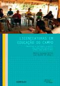 Licenciaturas em Educação do Campo – Registros e reflexões a partir das experiências piloto (UFMG; UnB; UFBA e UFS)
