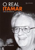 O real Itamar - Uma biografia