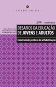 Desafios da educação de jovens e adultos - Construindo práticas de alfabetização