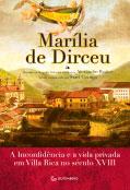 Marília de Dirceu - A musa, a Inconfidência e a vida privada em Ouro Preto no século XVIII