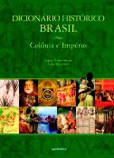 Dicionário histórico Brasil - Colônia e Império