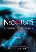 Necrópolis 1 -  A Fronteira das Almas