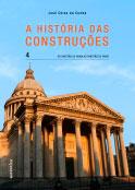 A história das Construções – Do Panteão de Roma ao Panteão de Paris - Vol. 4