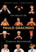 Um século de Paulo Gracindo - O eterno Bem-Amado