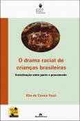 O drama racial de crianças brasileiras - Socialização entre pares e preconceito