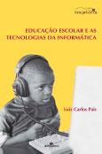 Educação escolar e as tecnologias da informática