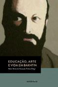 Educação, arte e vida em Bakhtin