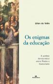 Enigmas da educação, Os - A paideia democrática entre Platão e Castoriadis