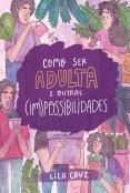 Como ser adulta e outras (im)possibilidades