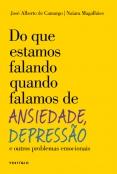 Do que estamos falando quando falamos de Ansiedade, Depressão e outros problemas emocionais