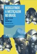 Rediscutindo a mestiçagem no Brasil