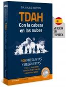 TDAH – Con la cabeza en las nubes: 100 preguntas y respuestas sobre el trastorno por déficit de atención con hiperactividad