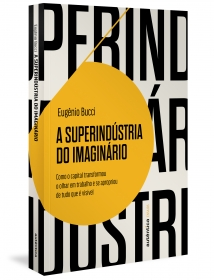 A superindústria do imaginário