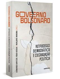 Governo Bolsonaro: retrocesso democrático e degradação política