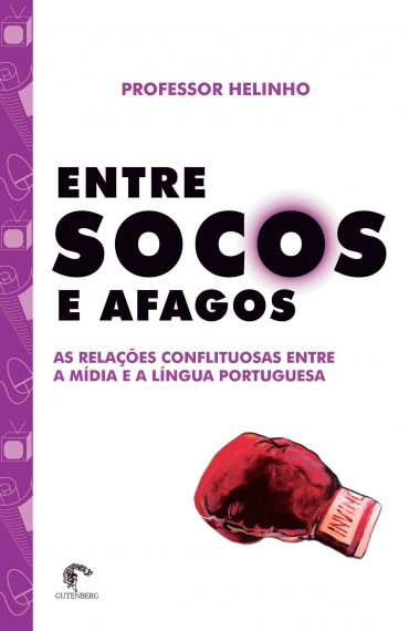 Entre socos e afagos - As relações conflituosas entre a mídia e a língua portuguesa