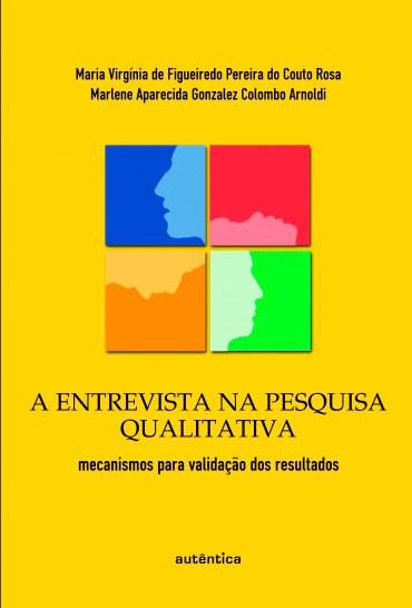 A entrevista na pesquisa qualitativa - mecanismos para validação dos resultados
