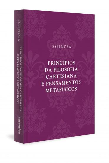 Princípios da filosofia cartesiana e Pensamentos metafísicos