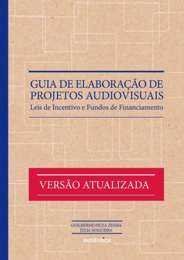 Guia de elaboração de projetos audiovisuais