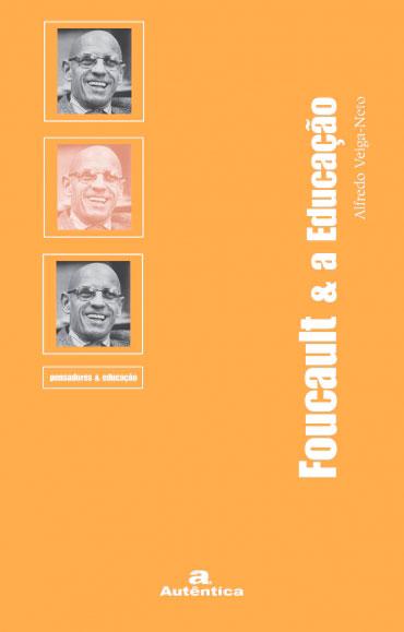 Foucault & a Educação