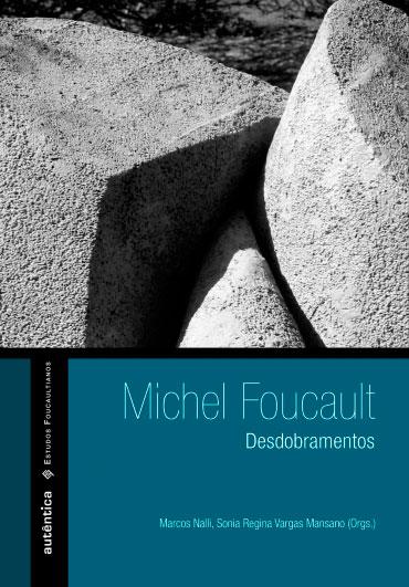 Michel Foucault – Desdobramentos