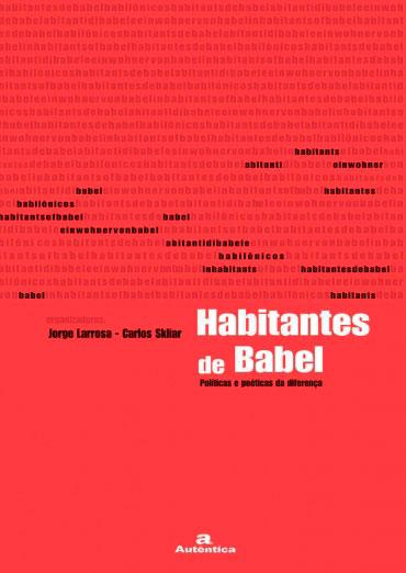Habitantes de Babel - Políticas e poéticas da diferença