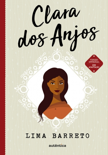 Clara dos Anjos - (Texto integral - Clássicos Autêntica)