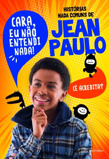Histórias nada comuns de Jean Paulo