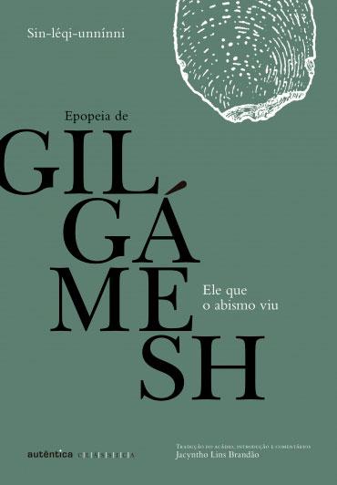 Ele que o abismo viu: Epopeia de Gilgámesh