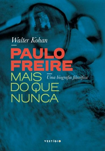 Paulo Freire mais do que nunca