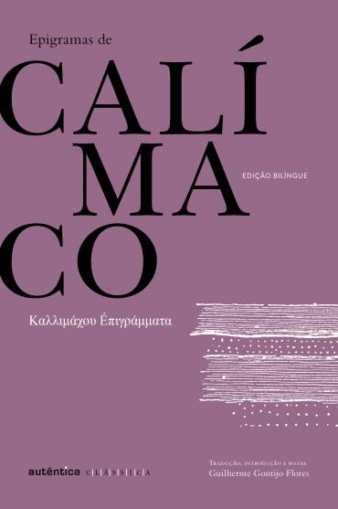 Epigramas de Calímaco - Bilíngue (Grego-Português)