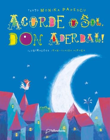 Acorde o sol, Don Aderbal!