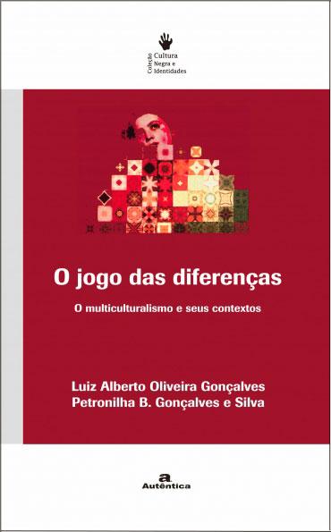 O jogo das diferenças - O multiculturalismo e seus contextos