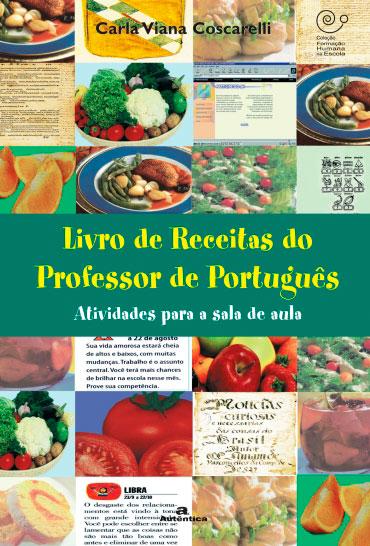 Livro de Receitas do Professor de Português - Atividades para a sala de aula
