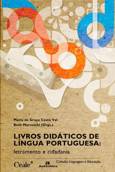 Livros didáticos de língua portuguesa: letramento e cidadania