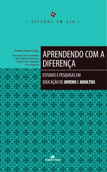 Aprendendo com a diferença - Estudos e pesquisas em educação de jovens e adultos