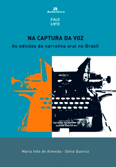 Resultado de imagem para Na captura da Voz: as edições da narrativa oral no Brasil