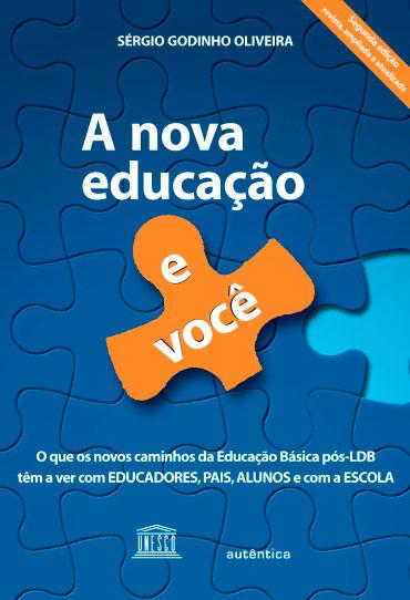 A nova educação e você - O que os novos caminhos da educação pós-LDB têm a ver com educadores, pais, alunos e com a escola
