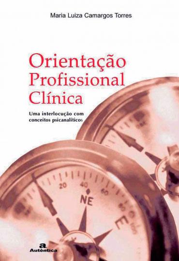 Orientação profissional clínica - Uma interlocução com conceitos psicanalíticos