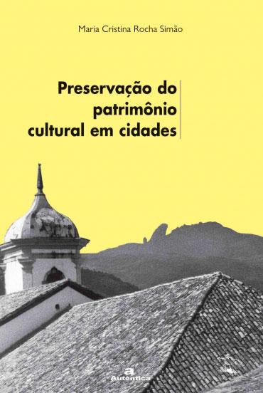 Preservação do patrimônio cultural em cidades