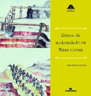 Raízes da modernidade em Minas Gerais