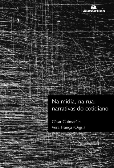 Na mídia, na rua: Narrativas do cotidiano