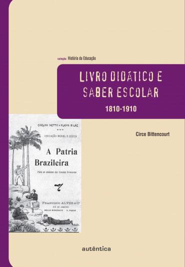 Livro didático e saber escolar – 1810-1910
