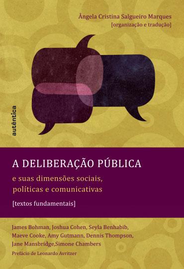 A deliberação pública e suas dimensões sociais, políticas e comunicativas