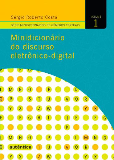 Minidicionário do discurso eletrônico-digital