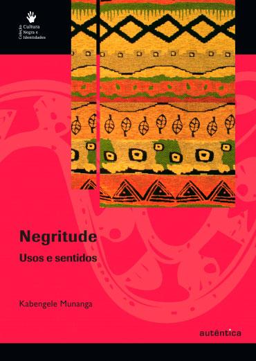 Negritude -  Usos e sentidos