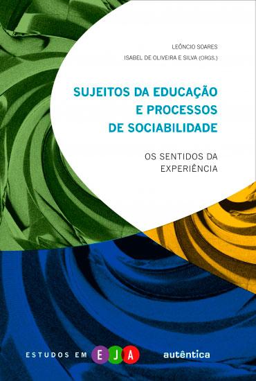 Sujeitos da educação e processos de sociabilidade - Os sentidos da experiência