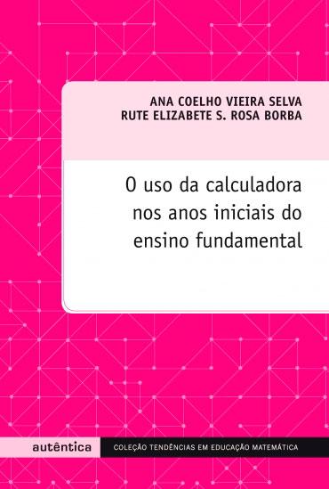 O uso da calculadora nos anos iniciais do ensino fundamental