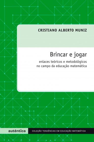 Brincar e jogar - Enlaces teóricos e metodológicos no campo da educação matemática