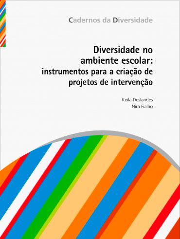 Diversidade no ambiente escolar: instrumentos para a criação de projetos de intervenção